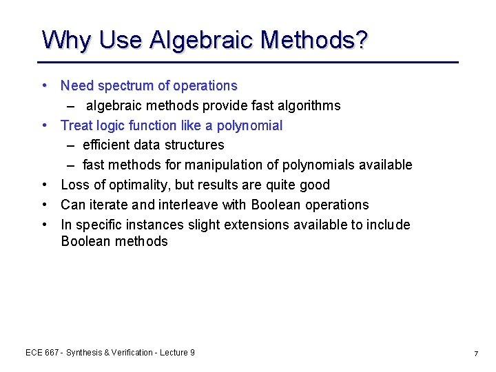 Why Use Algebraic Methods? • Need spectrum of operations – algebraic methods provide fast