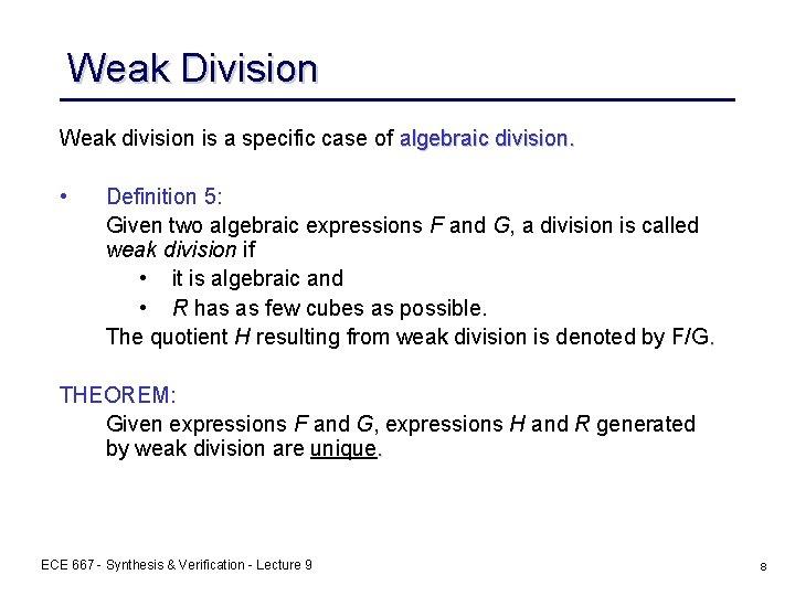 Weak Division Weak division is a specific case of algebraic division. • Definition 5: