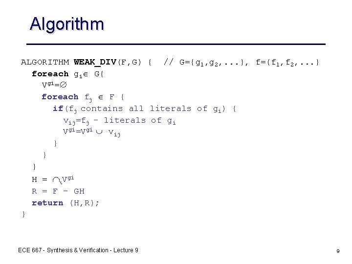 Algorithm ALGORITHM WEAK_DIV(F, G) { // G={g 1, g 2, . . . },
