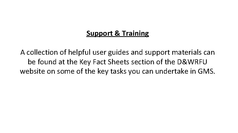 Support & Training A collection of helpful user guides and support materials can be