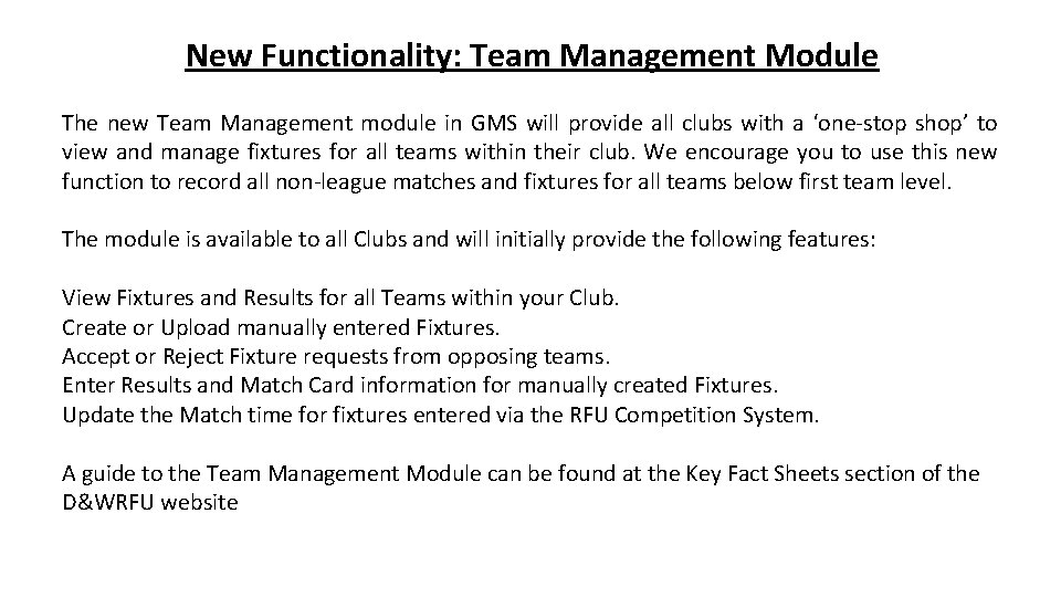 New Functionality: Team Management Module The new Team Management module in GMS will provide