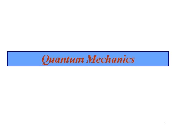Quantum Mechanics 1