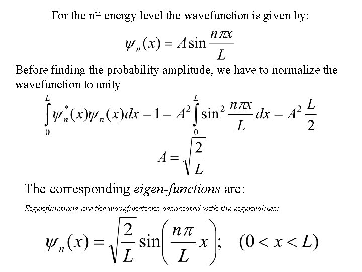 For the nth energy level the wavefunction is given by: Before finding the probability