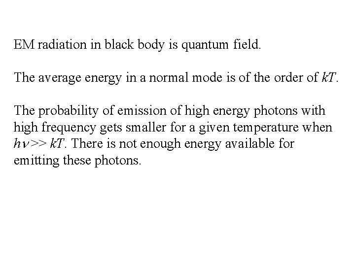 EM radiation in black body is quantum field. The average energy in a normal