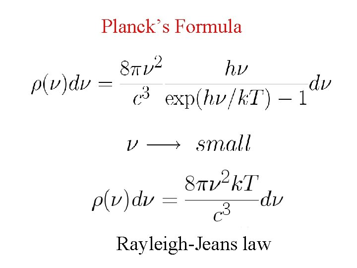 Planck's Formula Rayleigh-Jeans law