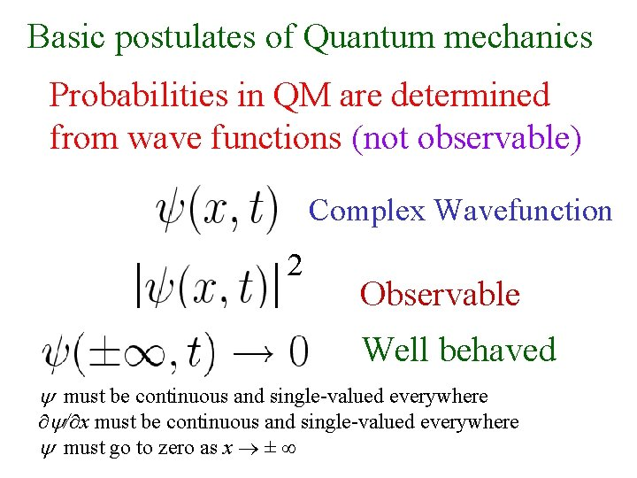 Basic postulates of Quantum mechanics Probabilities in QM are determined from wave functions (not