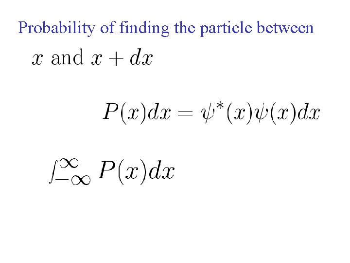 Probability of finding the particle between