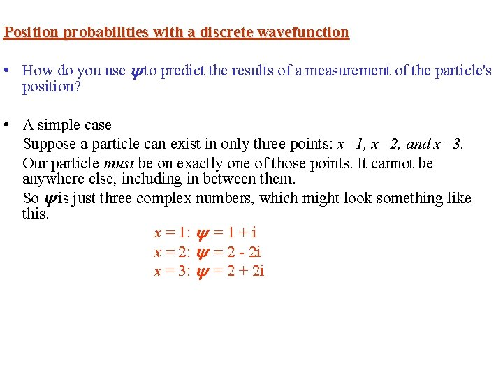 Position probabilities with a discrete wavefunction • How do you use to predict the