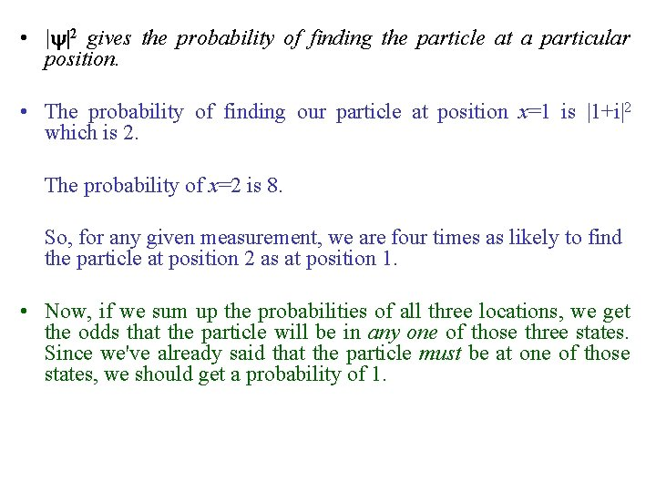• | |2 gives the probability of finding the particle at a particular