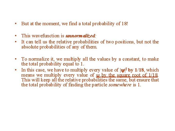 • But at the moment, we find a total probability of 18! •