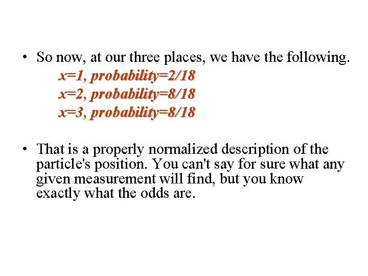 • So now, at our three places, we have the following. x=1, probability=2/18