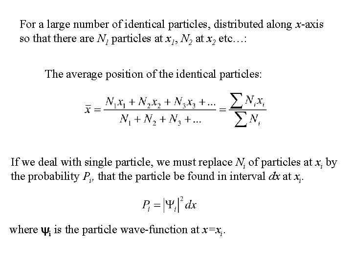For a large number of identical particles, distributed along x-axis so that there are