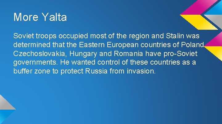 More Yalta Soviet troops occupied most of the region and Stalin was determined that