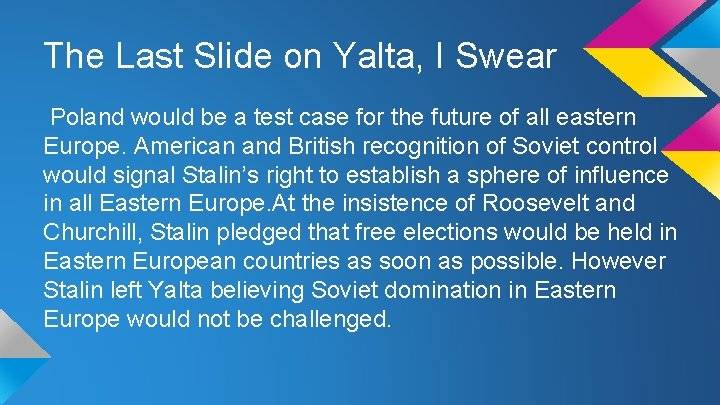 The Last Slide on Yalta, I Swear Poland would be a test case for