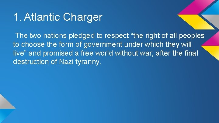 """1. Atlantic Charger The two nations pledged to respect """"the right of all peoples"""
