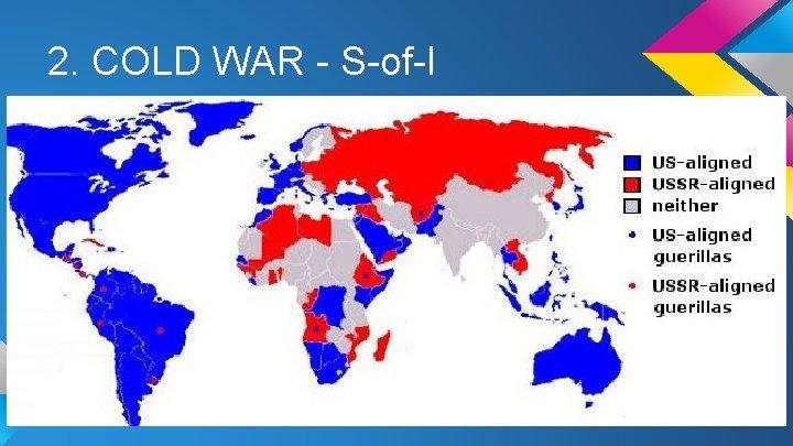2. COLD WAR - S-of-I
