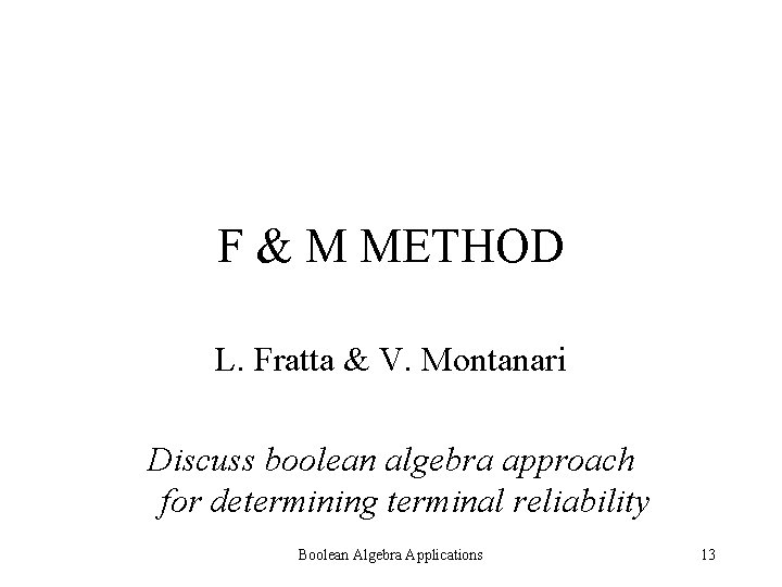 F & M METHOD L. Fratta & V. Montanari Discuss boolean algebra approach for