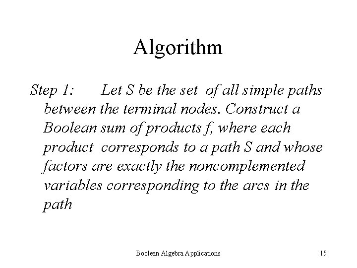 Algorithm Step 1: Let S be the set of all simple paths between the