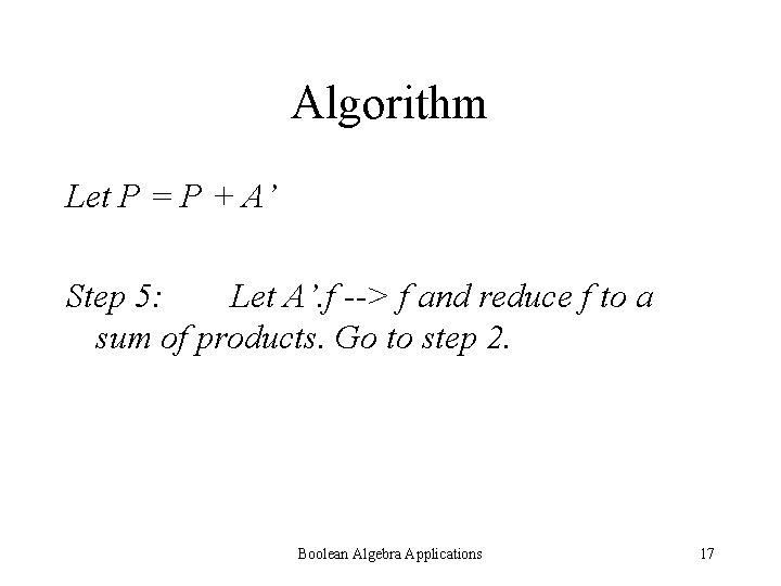 Algorithm Let P = P + A' Step 5: Let A'. f --> f