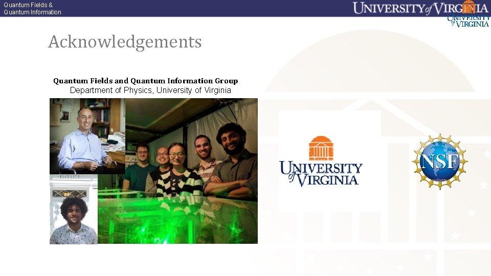 Quantum Fields & Quantum Information Acknowledgements Quantum Fields and Quantum Information Group Department of