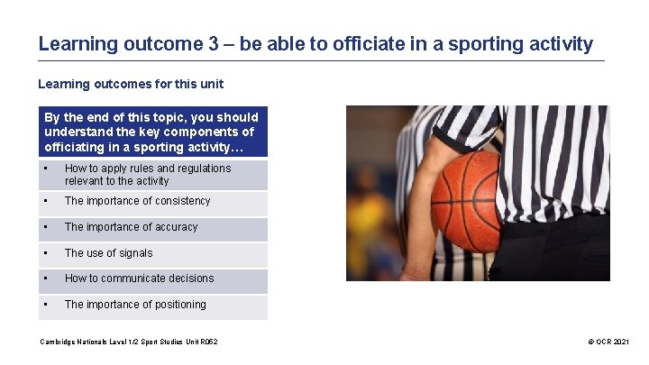 Learning outcome 3 – be able to officiate in a sporting activity Learning outcomes