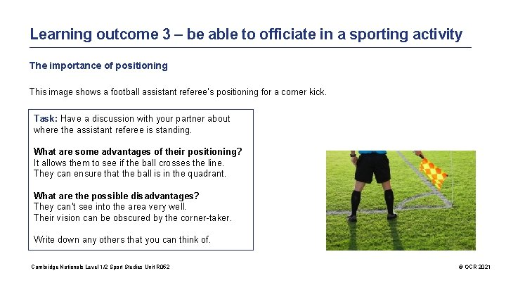 Learning outcome 3 – be able to officiate in a sporting activity The importance