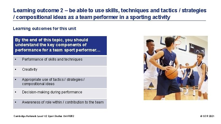 Learning outcome 2 – be able to use skills, techniques and tactics / strategies