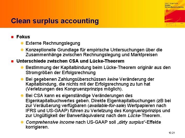 Clean surplus accounting n n Fokus l Externe Rechnungslegung l Konzeptionelle Grundlage für empirische