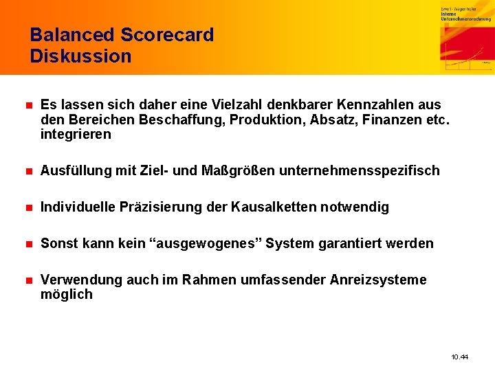 Balanced Scorecard Diskussion n Es lassen sich daher eine Vielzahl denkbarer Kennzahlen aus den