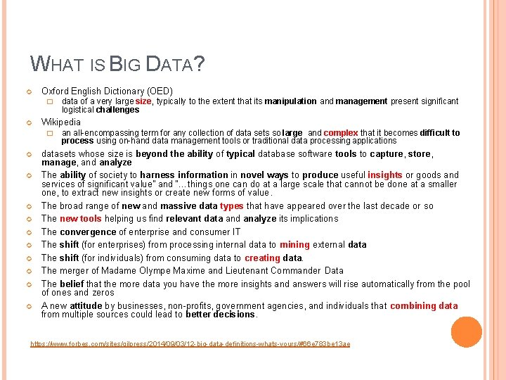 WHAT IS BIG DATA? Oxford English Dictionary (OED) � Wikipedia � data of a