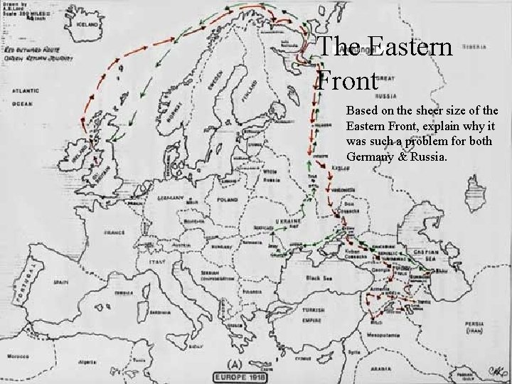 The Eastern Front Based on the sheer size of the Eastern Front, explain why