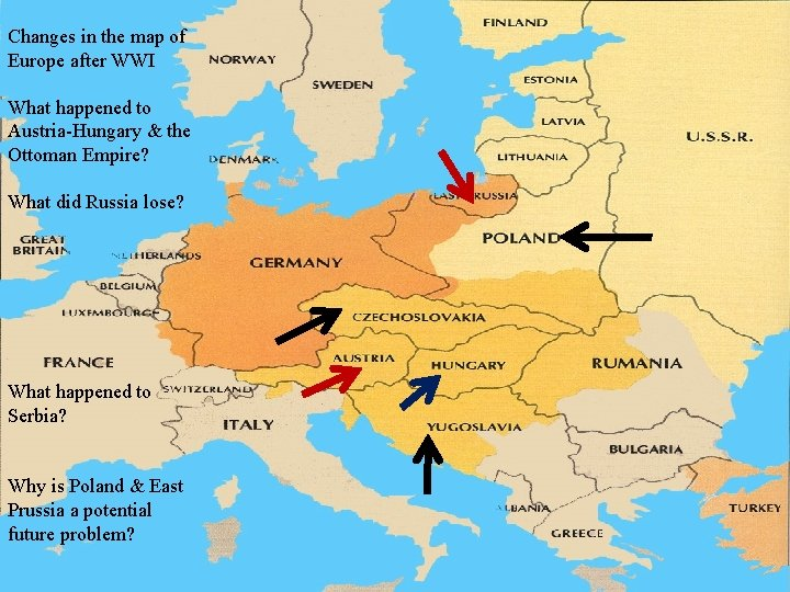 Changes in the map of Europe after WWI What happened to Austria-Hungary & the