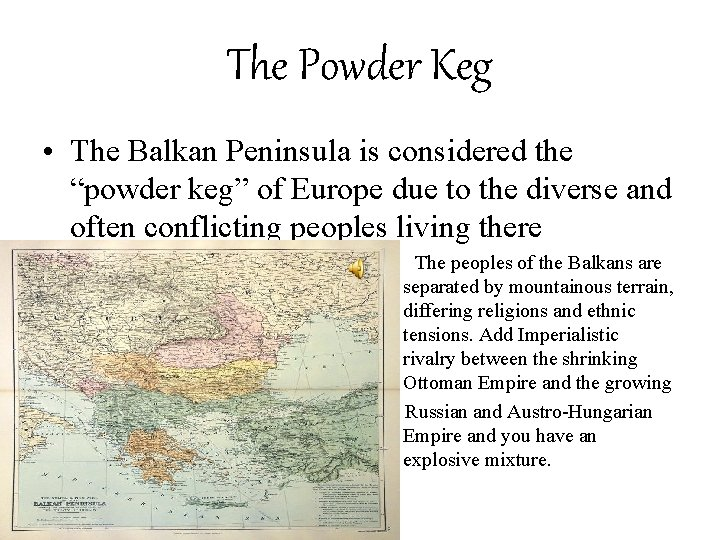 "The Powder Keg • The Balkan Peninsula is considered the ""powder keg"" of Europe"