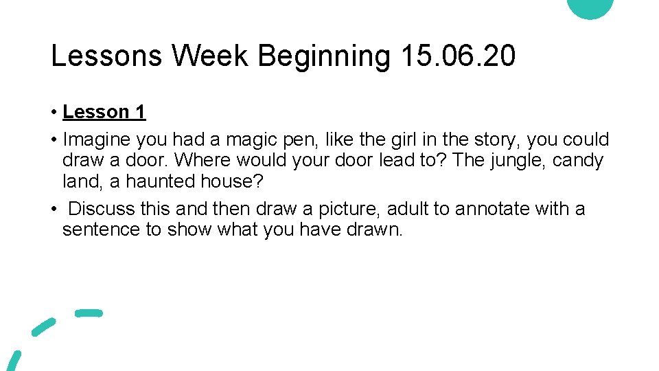 Lessons Week Beginning 15. 06. 20 • Lesson 1 • Imagine you had a