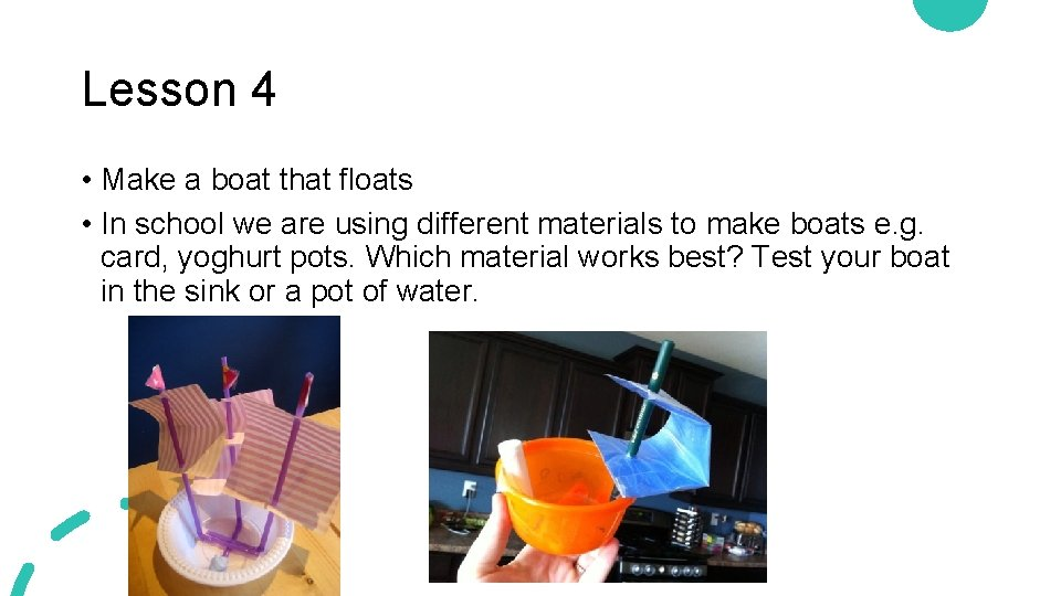 Lesson 4 • Make a boat that floats • In school we are using