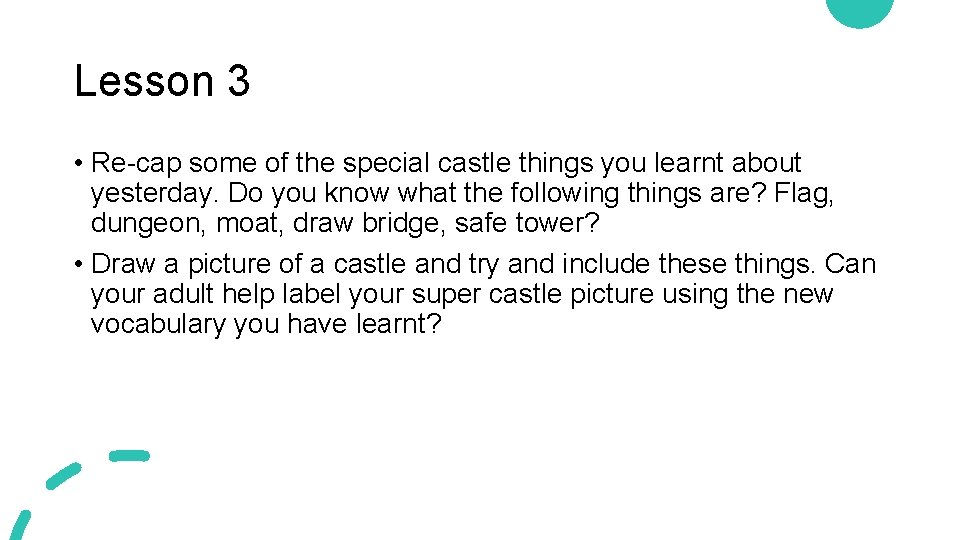 Lesson 3 • Re-cap some of the special castle things you learnt about yesterday.