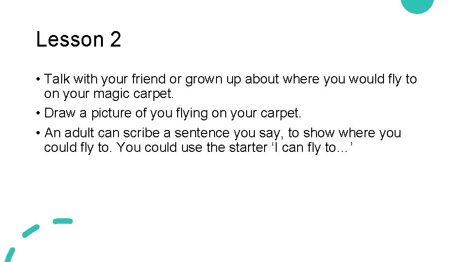 Lesson 2 • Talk with your friend or grown up about where you would
