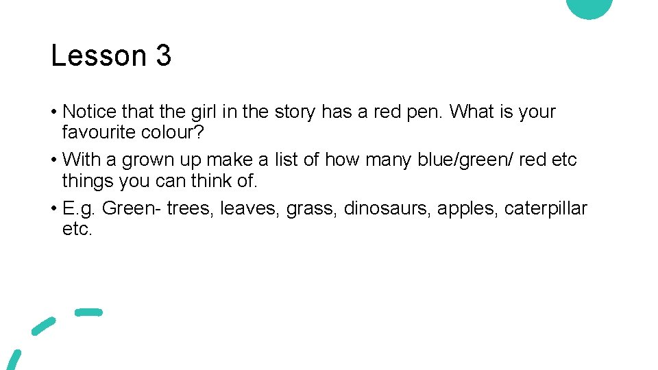 Lesson 3 • Notice that the girl in the story has a red pen.
