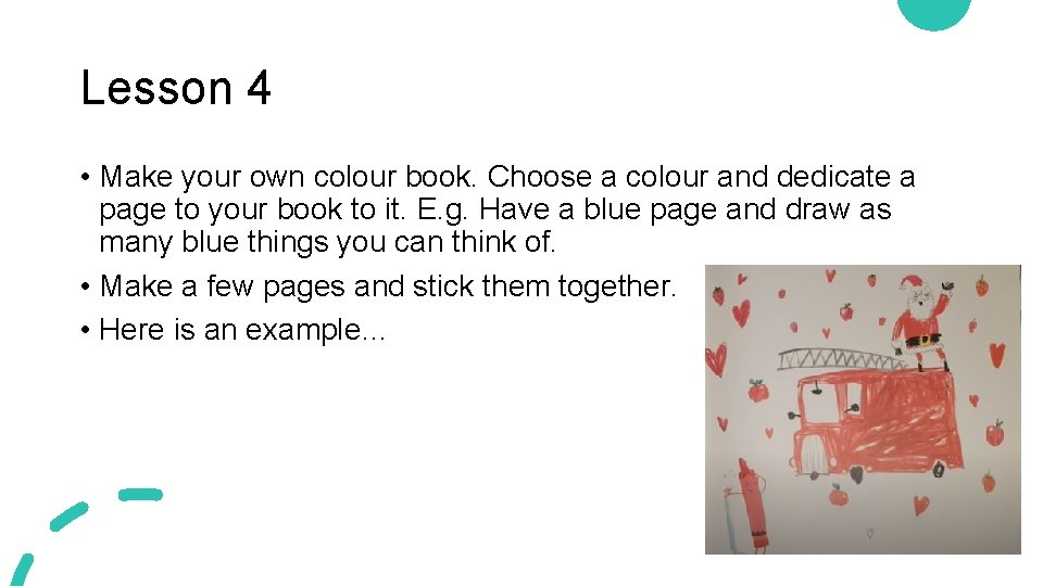 Lesson 4 • Make your own colour book. Choose a colour and dedicate a