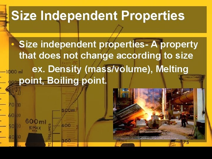 Size Independent Properties • Size independent properties- A property that does not change according