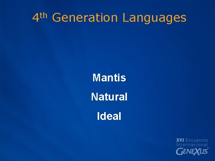 4 th Generation Languages Mantis Natural Ideal