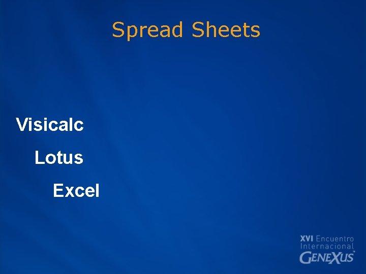 Spread Sheets Visicalc Lotus Excel