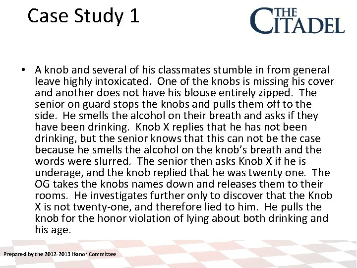 Case Study 1 • A knob and several of his classmates stumble in from