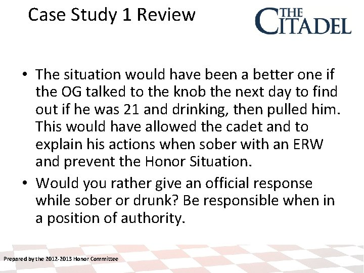 Case Study 1 Review • The situation would have been a better one if