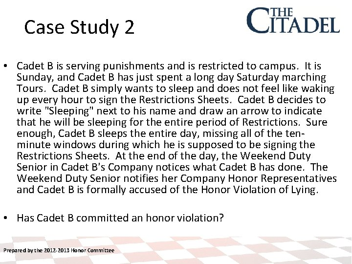 Case Study 2 • Cadet B is serving punishments and is restricted to campus.