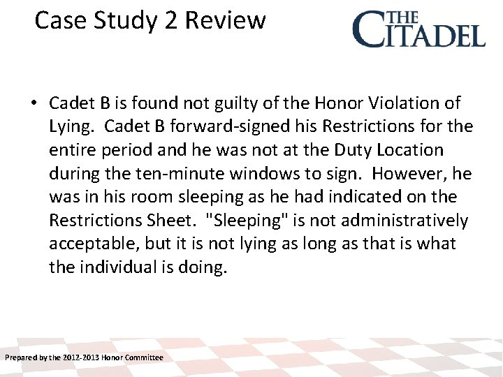 Case Study 2 Review • Cadet B is found not guilty of the Honor