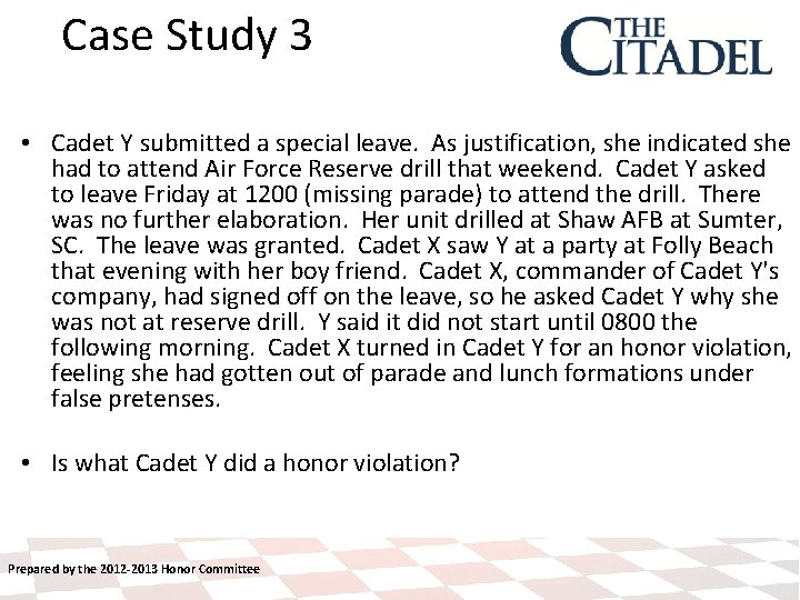 Case Study 3 • Cadet Y submitted a special leave. As justification, she indicated