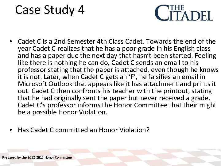 Case Study 4 • Cadet C is a 2 nd Semester 4 th Class