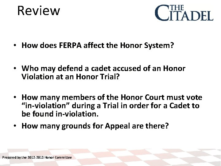 Review • How does FERPA affect the Honor System? • Who may defend a