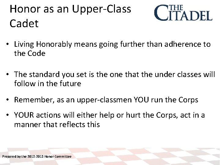 Honor as an Upper-Class Cadet • Living Honorably means going further than adherence to